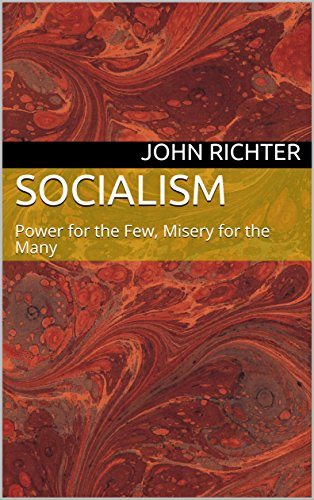 SOCIALISM: Power for the Few, Misery for the Many