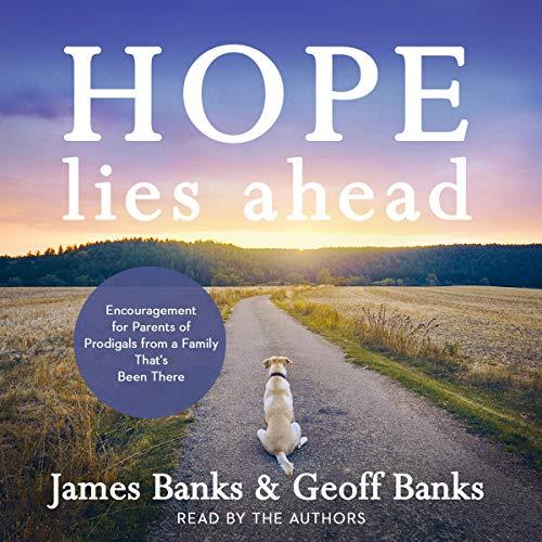 Hope Lies Ahead Audiobook By James Banks, Geoffrey Banks cover art