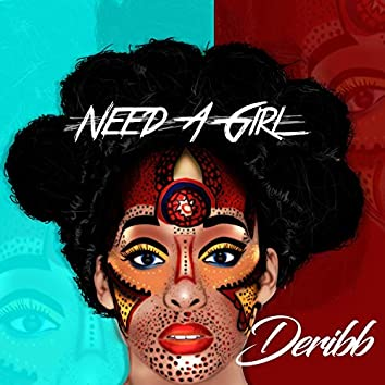Need a Girl (Remastered)