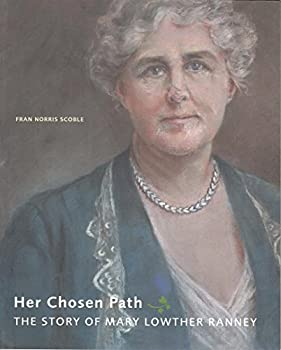 Paperback Her Chosen Path: The Story of Mary Lowther Ranney Book