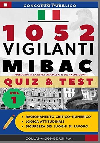 Concorso pubblico 1052 Vigilanti MIBAC 2019: QUIZ & TEST (Vol.1)