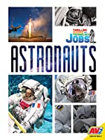 Astronauts (Thrilling Science and Technology Jobs)