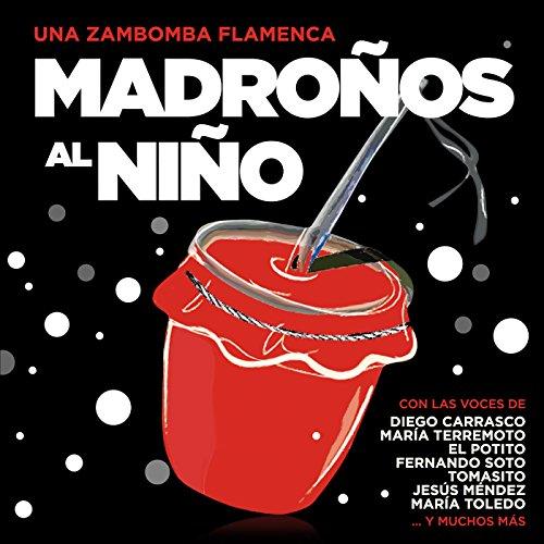 Madroños Al Niño Una Zambomba Flamenca