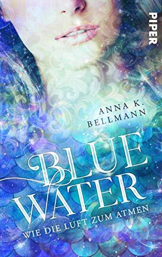 Blue Water: Wie die Luft zum Atmen