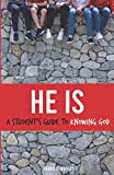 He Is: A Student's Guide to Knowing God