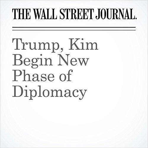 Trump, Kim Begin New Phase of Diplomacy audiobook cover art