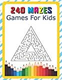 240 Mazes Games For Kids: A Maze Activity Book Great For Developing Problem Solving Skills Ages 6 To 8   1st Grade   2nd Grade   Learning Activities: 16