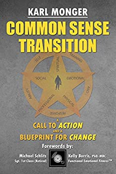 Common Sense Transition: A Call to Action and A Blueprint for Change by [Karl P Monger, Michael Schlitz, Kelly Burris]