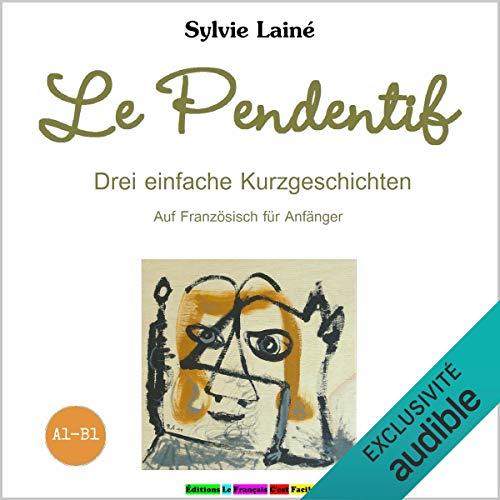Couverture de Le Pendentif. Drei einfache Kuzgeschichten