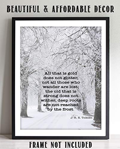 "J.R.R. Tolkien Quotes-""All That is Gold Does Not Glitter""- 8 x 10"" Wall Art Print. Black-White Typographic Print-Ready To Frame. Modern Home-Office-Study-School Decor. Great Art Gift for Book Fans."