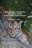 The Illegal Wildlife Trade in China: Understanding The Distribution Networks (Palgrave Studies in Green Criminology) - Rebecca W. Y. Wong