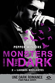 Larmes brûlantes: Monsters in the Dark, T2 par [Pepper Winters, Pauline Buscail]