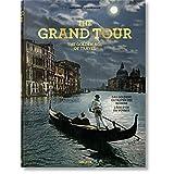 The Grand Tour: The Golden Age of Travel / Das Goldene Zeitalter Des Reisens / L'Age D'Or Du Voyage (Xl)