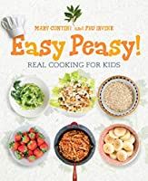 Easy Peasy!: Real Cooking for Kids (Centenary Edition)
