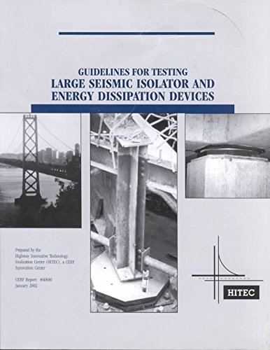 Guidelines for Testing Large Seismic Isolator and Energy Dissipation Devices (Technical Evaluation R