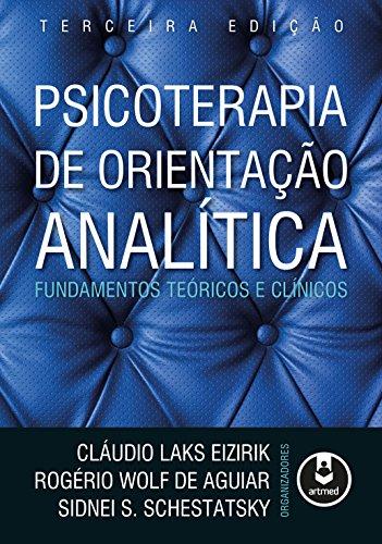 Psicoterapia de Orientação Analítica: Fundamentos Teóricos e Clínicos