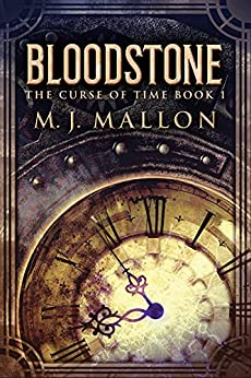Bloodstone (The Curse Of Time Book 1) by [M.J. Mallon]