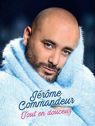Jérôme Commandeur : Tout en douceur