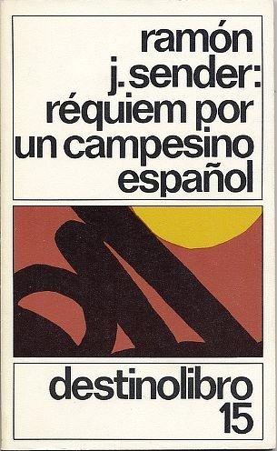 Requiem Por un Campesino Espanol (Coleccibon Destinolibro) by Ramon J. Sender (1997-08-01)