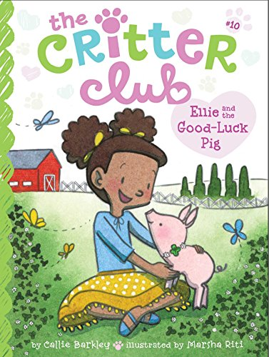 Ellie and the Good-Luck Pig (The Critter Club Book 10)
