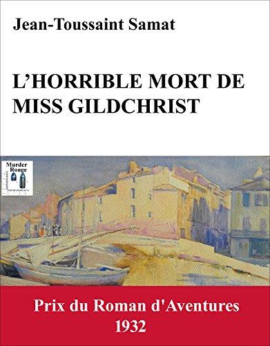 L'Horrible Mort de Miss Gildchrist (French Edition)