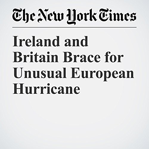 Ireland and Britain Brace for Unusual European Hurricane copertina