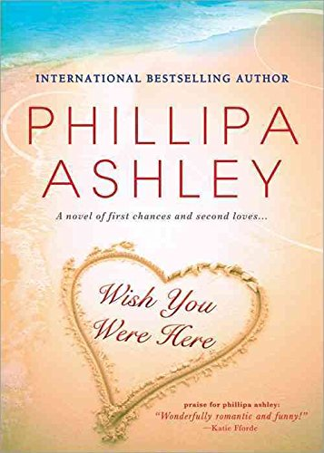 [(Wish You Were Here)] [By (author) Phillipa Ashley] published on (June, 2011)