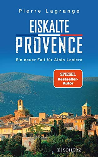 Eiskalte Provence: Ein neuer Fall für Albin Leclerc (Ein Fall für Commissaire Leclerc, Band 6)