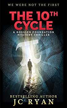 The Tenth Cycle: A Thriller (A Rossler Foundation Mystery Book 1) by [JC Ryan]