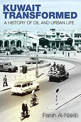 Compare Textbook Prices for Kuwait Transformed: A History of Oil and Urban Life 1 Edition ISBN 9780804798525 by Al-Nakib, Farah