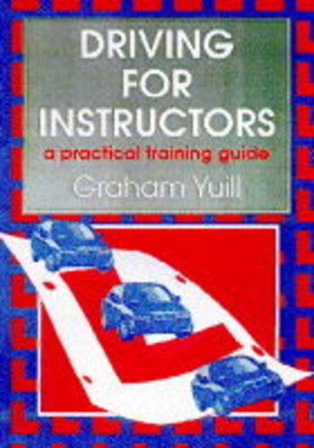 Driving For Instructors A Practical Training Guide