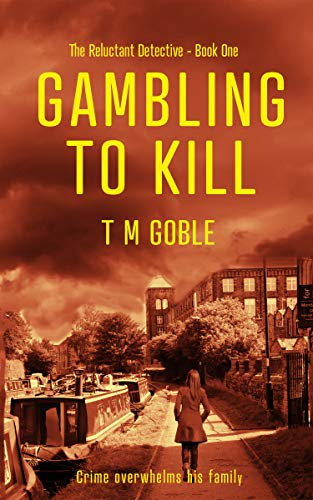 Gambling to Kill (The Reluctant Detective Book 1) by [T M  Goble]