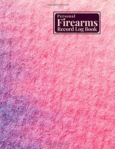 """Personal Firearms Record Log Book: Gun Journal, Acquisition & Disposition Insurance Organizer Logbook, Gifts for Collection Owners, Hunters, Security ... Place 8.5""""x11"""" 120 pages. (Firearms Logbook)"""