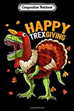 Composition Notebook: Happy Thanksgiving T Rex Dinosaur Turkey Gift for Boys Journal/Notebook Blank Lined Ruled 6x9 100 Pages