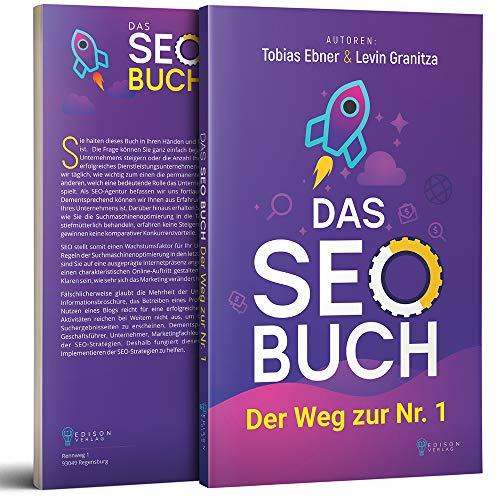 Das SEO Buch: Der Weg zur Nr. 1, Suchmaschinenoptimierung Praxisbuch, Internet Marketing und Google Optimierung