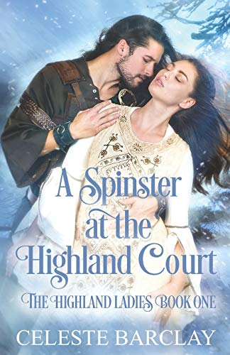 Compare Textbook Prices for A Spinster at the Highland Court The Highland Ladies  ISBN 9798612477501 by Barclay, Celeste