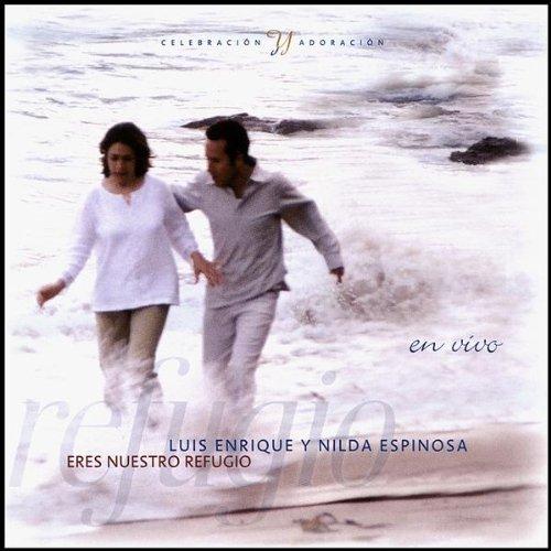 Eres Nuestro Refugio by Luis Enrique Espinosa & Nilda A. (2006-12-05)