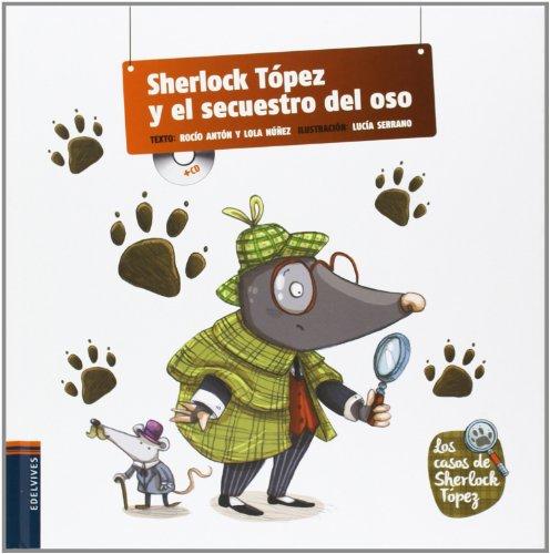 Sherlock Tópez y el secuestro del oso: 1 (Los casos de Sherlock Tópez)