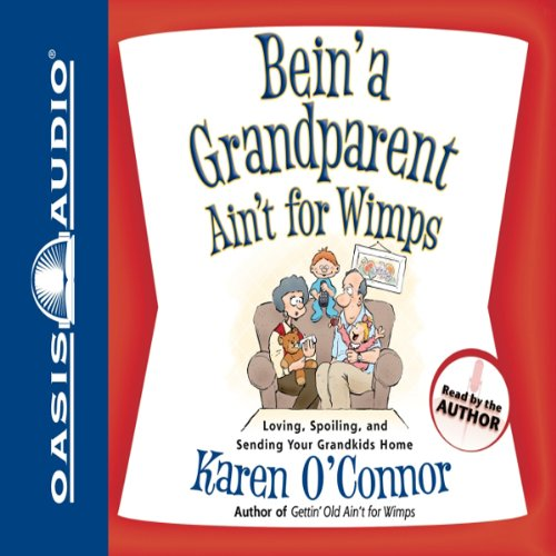 Bein' a Grandparent Ain't for Wimps audiobook cover art