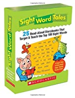 Sight Word Tales: 25 Read-Aloud Storybooks That Target & Teach the Top 100 Sight Words by Scholastic Teaching Resources(2008-03-01)