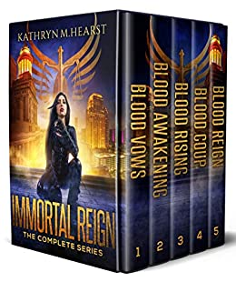 Immortal Reign: The Complete Series (Immortal Reign Series Book 6) by [Kathryn M. Hearst]