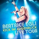 Songtexte von Beatrice Egli - Kick im Augenblick Live Tour
