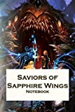 Saviors of Sapphire Wings Notebook: Notebook Journal  Diary/ Lined - Size 6x9 Inches 100 Pages