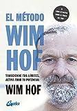 El método Wim Hof: Trasciende tus límites, activa todo tu potencial (Salud natural)
