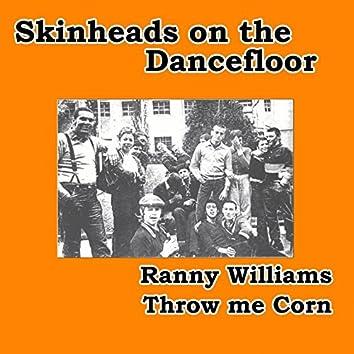 Throw Me Corn (Skinheads on the Dancefloor)