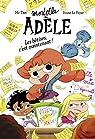 Mortelle Adèle : Les bêtises, c'est maintenant ! par Tan