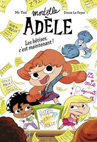 Roman Mortelle Adèle - Les bêtises, c'est maintenant!