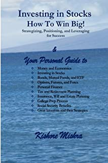 Investing in Stocks, How to Win Big! Strategizing, Positioning, and Leveraging for Success: Your Personal Guide to: Money ...