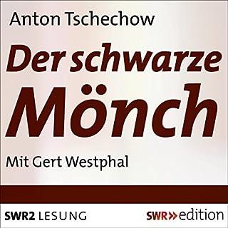 Der schwarze Mönch                   Autor:                                                                                                                                 Anton Tschechow                               Sprecher:                                                                                                                                 Gert Westphal                      Spieldauer: 1 Std. und 12 Min.     6 Bewertungen     Gesamt 4,3