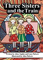 Three Sisters and the Train